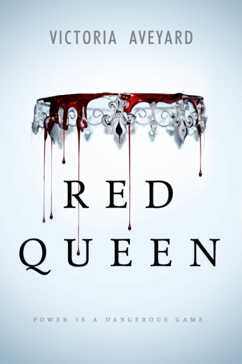 RED QUEEN Written by Victoria Aveyard  Published by HarperCollins, 2015